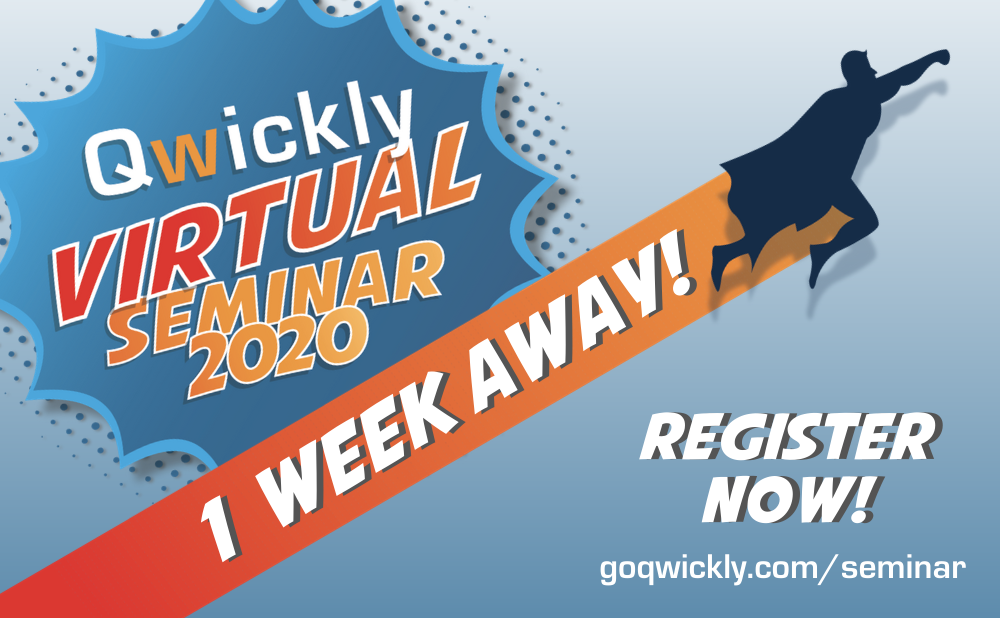 Up, Up and... Qwickly Virtual Seminar 2020 is only 1 Week Away!