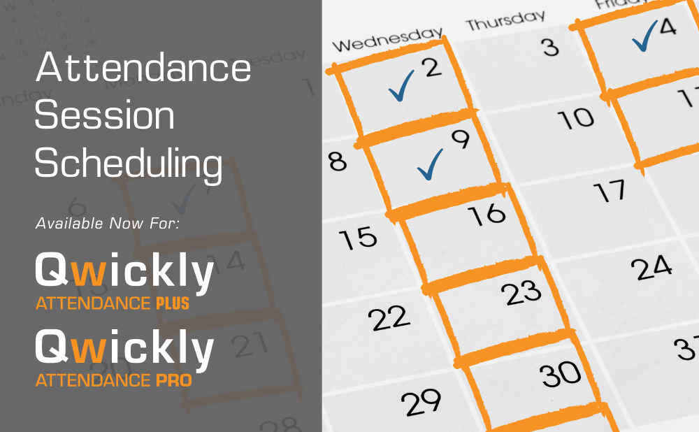 Schedule Attendance Sessions for an Entire Semester: Available Now for Qwickly Attendance Plus and Qwickly Attendance Pro